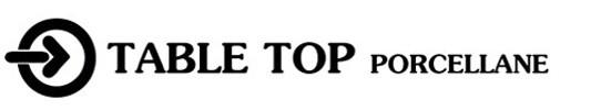 TABLE TOP PORCELLANE